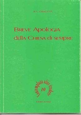 Breve apologia della Chiesa di sempre